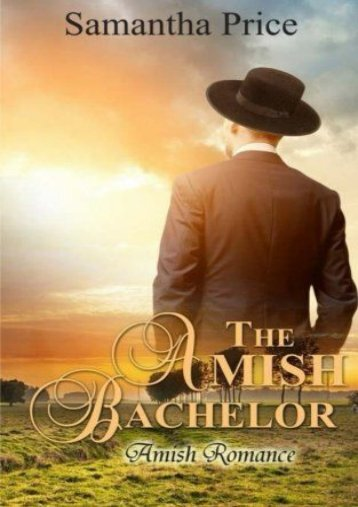 The Amish Bachelor: Amish Romance (Seven Amish Bachelors) (Volume 1) (Samantha Price)