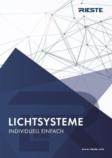 RIESTE Licht Systeme - Der Beleuchtungskatalog für Industrie & Gewerbe