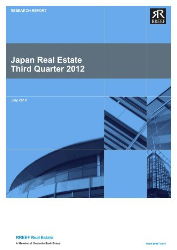 Japan Real Estate Third Quarter 2012 - RREEF Real Estate