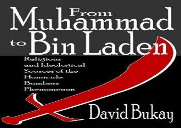From Muhammad to Bin Laden: Religious and Ideological Sources of the Homicide Bombers Phenomenon