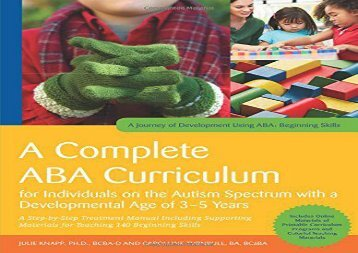 A Complete ABA Curriculum for Individuals on the Autism Spectrum with a Developmental Age of 3-5 Years (A Journey of Development Using ABA)