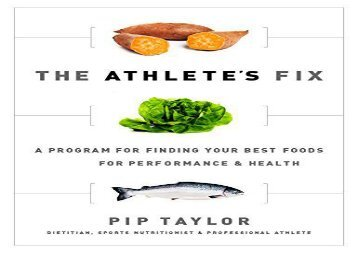 The Athlete s Fix: A Program to Find Your Best Foods for Performance and Health