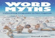 Word Myths: Debunking Linguistic Urban Legends