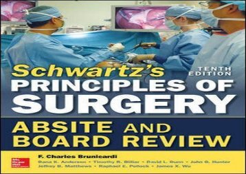 Schwartz s Principles of Surgery ABSITE and Board Review, 10/e