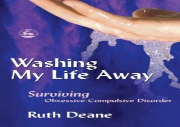 Washing My Life Away: Surviving Obsessive-Compulsive Disorder