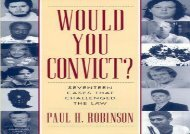 Would You Convict?: Seventeen Cases That Challenged the Law: 17 Cases That Challenged the Law
