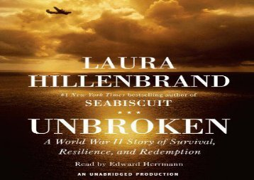 Unbroken: A World War II Story of Survival, Resilience, and Redemption (Laura Hillenbrand)