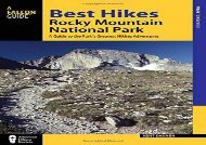 Best Hikes Rocky Mountain National Park: A Guide to the Park s Greatest Hiking Adventures (Regional Hiking Series) (Kent Dannen)