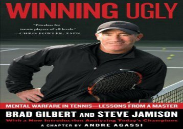 Winning Ugly: Mental Warfare in Tennis--Lessons from a Master (Brad Gilbert)