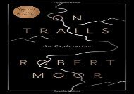 On Trails: An Exploration (Robert Moor)