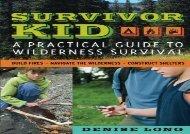 Survivor Kid: A Practical Guide to Wilderness Survival (Denise Long)