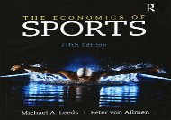 The Economics of Sports (The Pearson Series in Economics) (Michael A. Leeds)