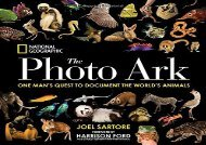 National Geographic The Photo Ark: One Man s Quest to Document the World s Animals (Joel Sartore)