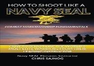 How to Shoot Like a Navy SEAL: Combat Marksmanship Fundamentals (Chris Sajnog)
