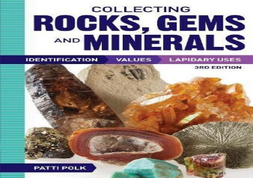 Collecting Rocks, Gems and Minerals: Identification, Values