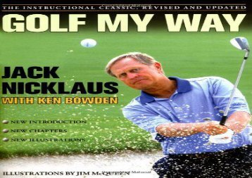 Golf My Way: The Instructional Classic, Revised and Updated (Jack Nicklaus)