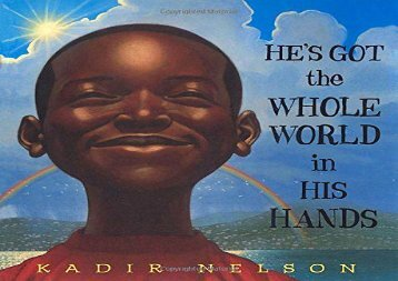 He s Got the Whole World in His Hands (Kadir Nelson)