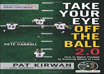 Take Your Eye Off the Ball 2.0: How to Watch Football by Knowing Where to Look (Pat Kirwan)