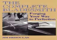 The Complete Bladesmith: Forging Your Way To Perfection (Jim Hrisoulas)