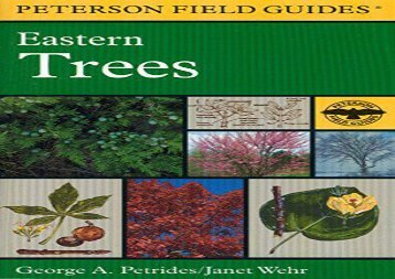 A Field Guide to Eastern Trees: Eastern United States and Canada, Including the Midwest (Peterson Field Guides) (George A. Petrides)