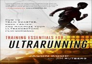 Training Essentials for Ultrarunning: How to Train Smarter, Race Faster, and Maximize Your Ultramarathon Performance (Jason Koop)