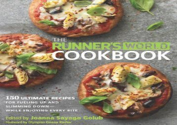 The Runner s World Cookbook: 150 Ultimate Recipes for Fueling Up and Slimming Down--While Enjoying Every Bite ()