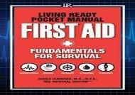 Living Ready Pocket Manual - First Aid: Fundamentals for Survival (James Hubbard)