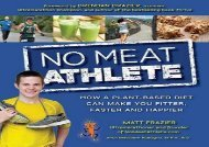 No Meat Athlete: Run on Plants and Discover Your Fittest, Fastest, Happiest Self (Matt Frazier)