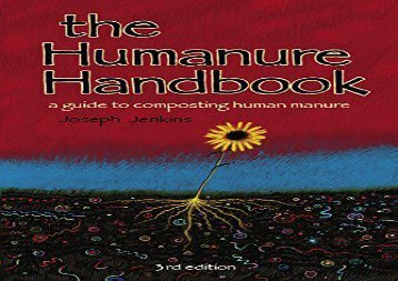 The Humanure Handbook: A Guide to Composting Human Manure, Third Edition (Joseph C. Jenkins)