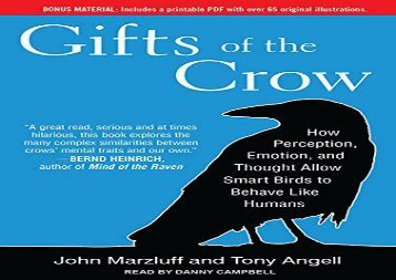 Gifts of the Crow: How Perception, Emotion, and Thought Allow Smart Birds to Behave Like Humans (Tony Angell)