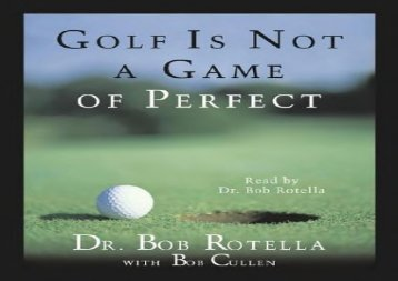 Golf Is Not A Game Of Perfect (Dr. Bob Rotella)