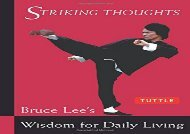 Bruce Lee Striking Thoughts: Bruce Lee s Wisdom for Daily Living (Bruce Lee Library) (Bruce Lee)
