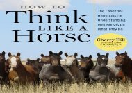 How to Think Like a Horse: Essential Insights for Understanding Equine Behavior and Building an Effective Partnership with Your Horse (Cherry Hill)