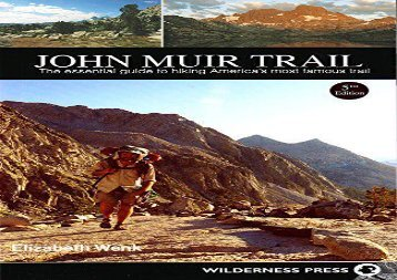 John Muir Trail: The Essential Guide to Hiking America s Most Famous Trail (Elizabeth Wenk)