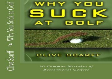 Why You Suck at Golf: 50 Most Common Mistakes by Recreational Golfers (Clive Scarff)