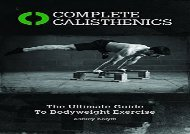 Complete Calisthenics: The Ultimate Guide to Bodyweight Training (Ashley Kalym)