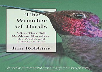 The Wonder of Birds: What They Tell Us About Ourselves, the World, and a Better Future (Jim Robbins)