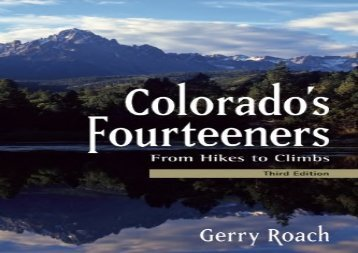 Colorado s Fourteeners, 3rd Ed.: From Hikes to Climbs (Gerry Roach)