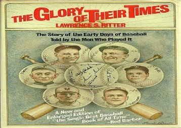 The Glory of Their Times: The Story of the Early Days of Baseball Told by the Men Who Played It (Lawrence S. Ritter)