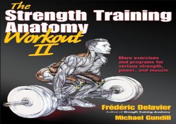 Strength Training Anatomy Workout II, The (The Strength Training Anatomy Workout) (Frederic Delavier)