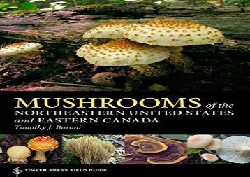 Mushrooms of the Northeastern United States and Eastern Canada (A Timber Press Field Guide) (Timothy J. Baroni)
