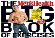 The Men s Health Big Book of Exercises: Four Weeks to a Leaner, Stronger, More Muscular You! (Adam Campbell MS  CSCS)