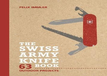The Swiss Army Knife Book: 63 Outdoor Projects (Felix Immler)