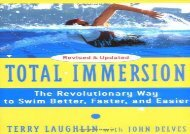 Total Immersion: The Revolutionary Way To Swim Better, Faster, and Easier (Terry Laughlin)