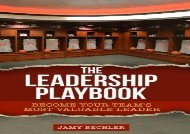 The Leadership Playbook: Become Your Team s Most Valuable Leader (Jamy Bechler)
