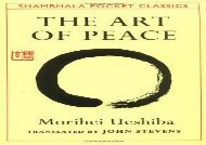 The Art of Peace: Teachings of the Founder of Aikido (Morihei Ueshiba)