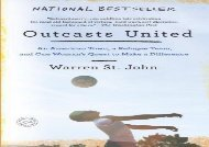 Outcasts United: An American Town, a Refugee Team, and One Woman s Quest to Make a Difference (Warren St. John)