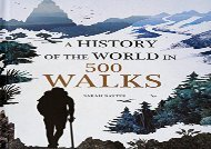 A History of the World in 500 Walks (Sarah Baxter)
