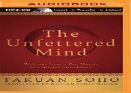 The Unfettered Mind: Writings from a Zen Master to a Master Swordsman (Takuan Soho)
