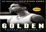 Golden: The Miraculous Rise of Steph Curry (Marcus Thompson)